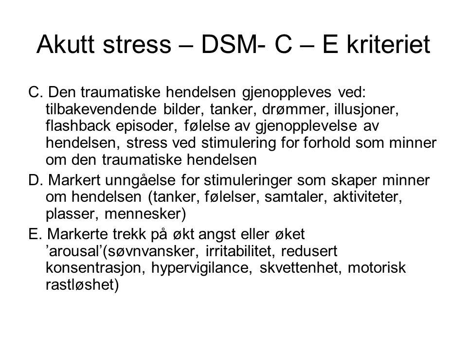 Akutt stress – DSM- C – E kriteriet