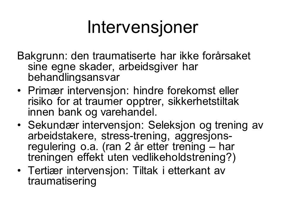 Intervensjoner Bakgrunn: den traumatiserte har ikke forårsaket sine egne skader, arbeidsgiver har behandlingsansvar.
