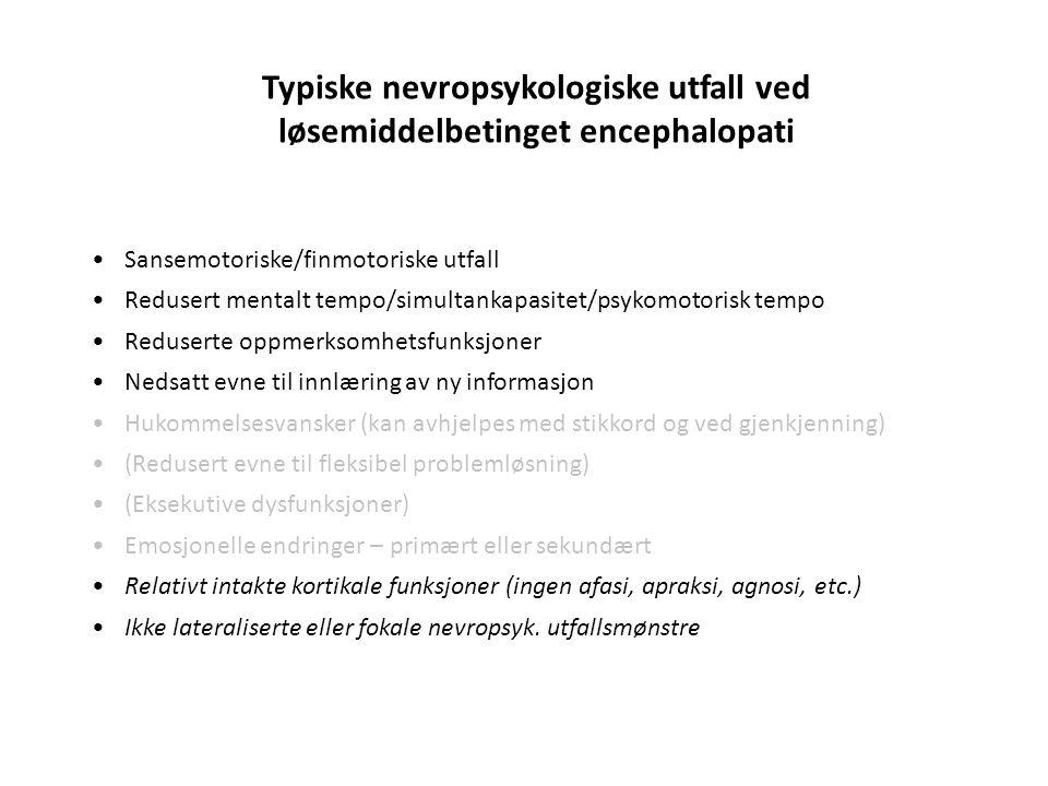 Typiske nevropsykologiske utfall ved løsemiddelbetinget encephalopati
