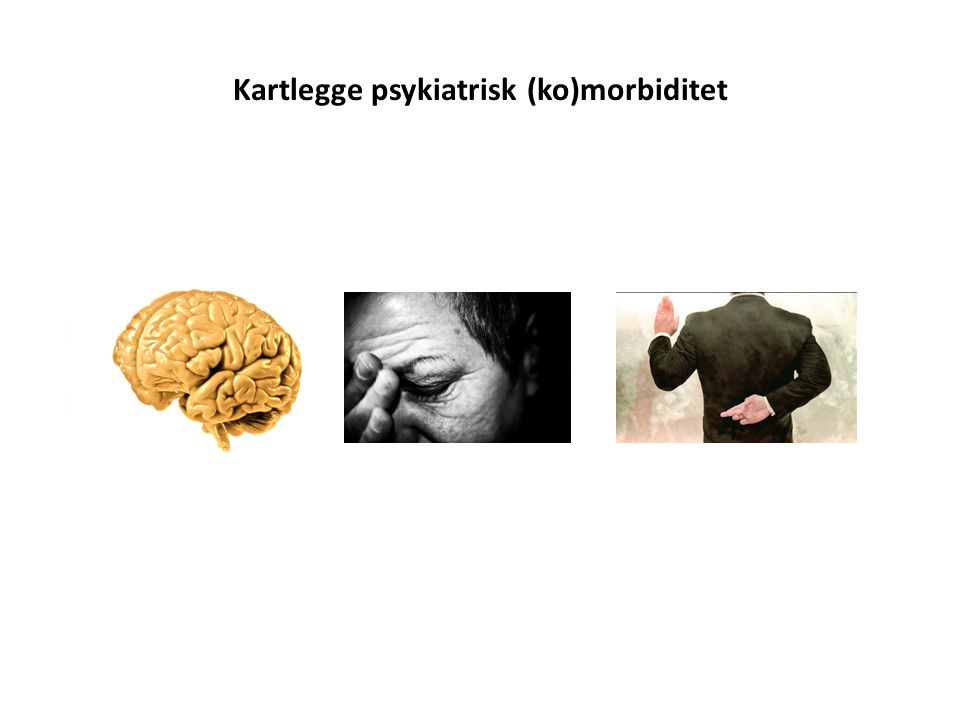 Kartlegge psykiatrisk (ko)morbiditet