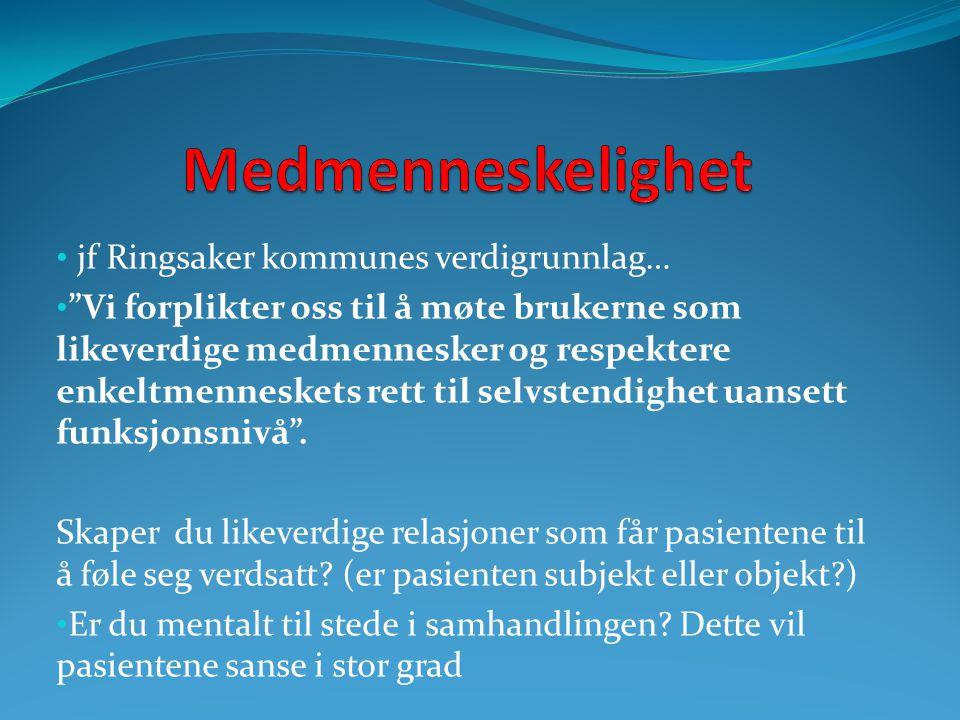 Medmenneskelighet jf Ringsaker kommunes verdigrunnlag…