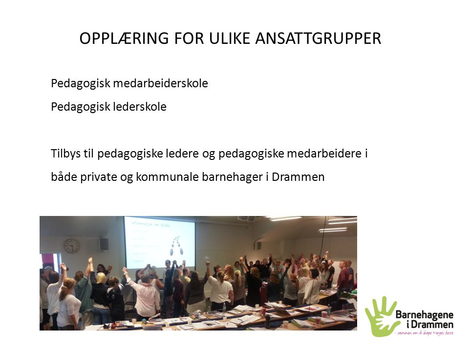OPPLÆRING FOR ULIKE ANSATTGRUPPER
