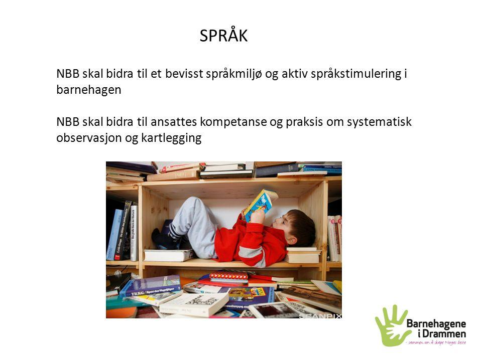 SPRÅK NBB skal bidra til et bevisst språkmiljø og aktiv språkstimulering i barnehagen.