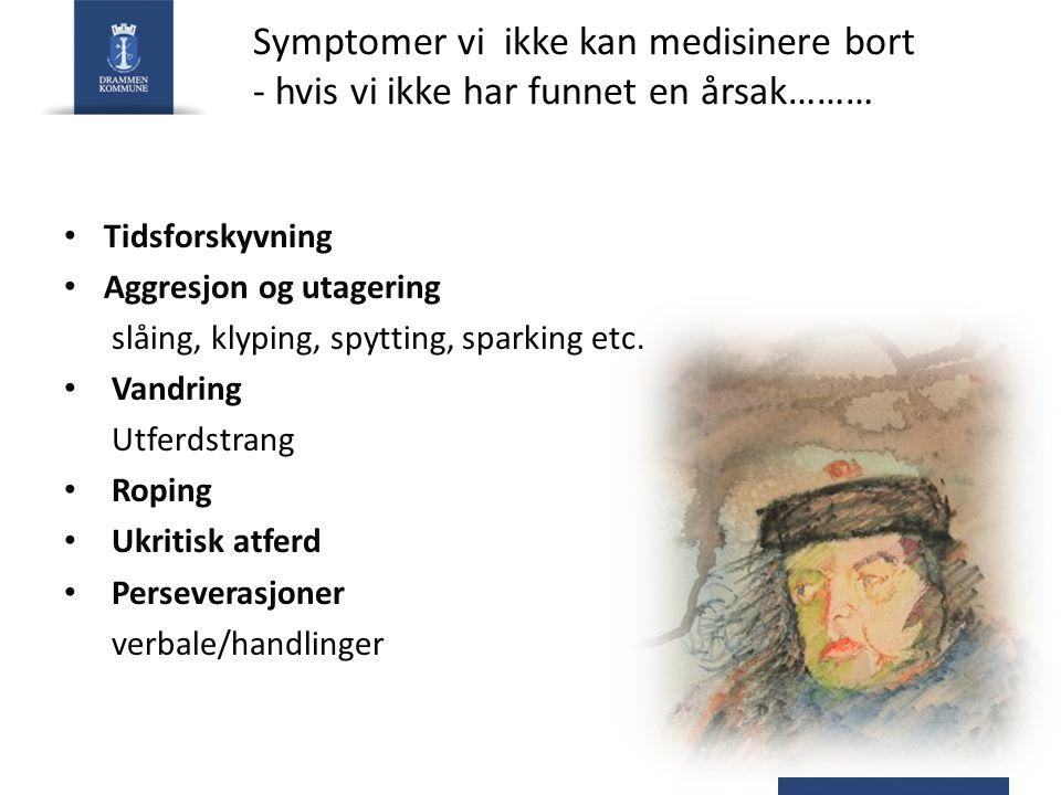 Symptomer vi ikke kan medisinere bort - hvis vi ikke har funnet en årsak………