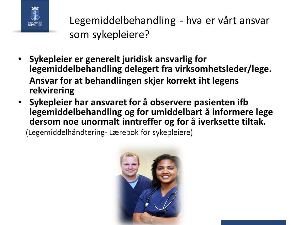 Legemiddelbehandling - hva er vårt ansvar som sykepleiere
