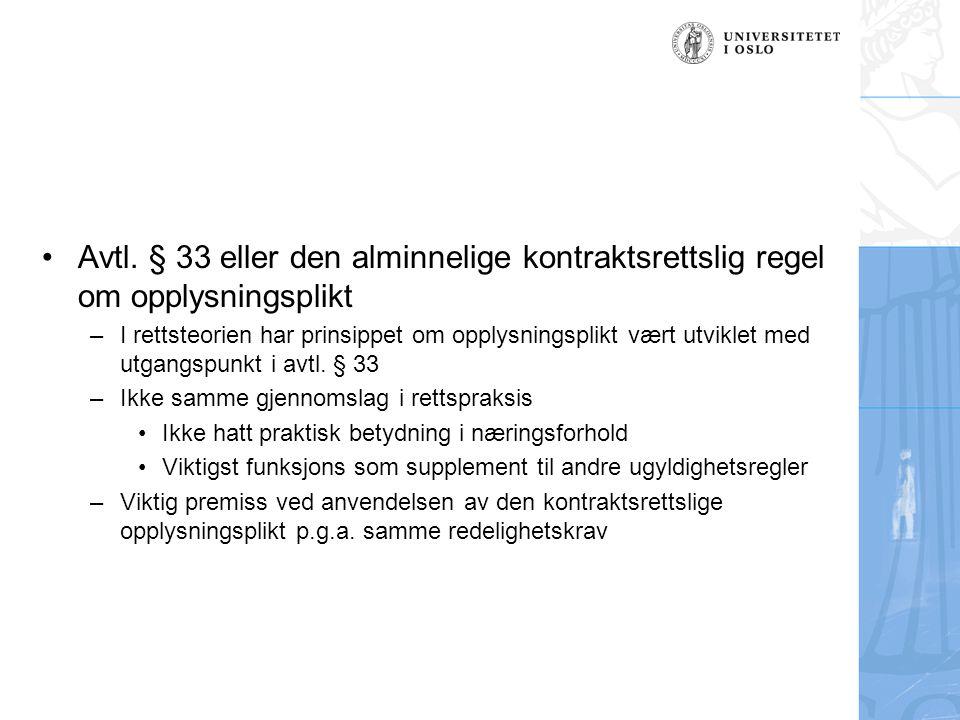Avtl. § 33 eller den alminnelige kontraktsrettslig regel om opplysningsplikt