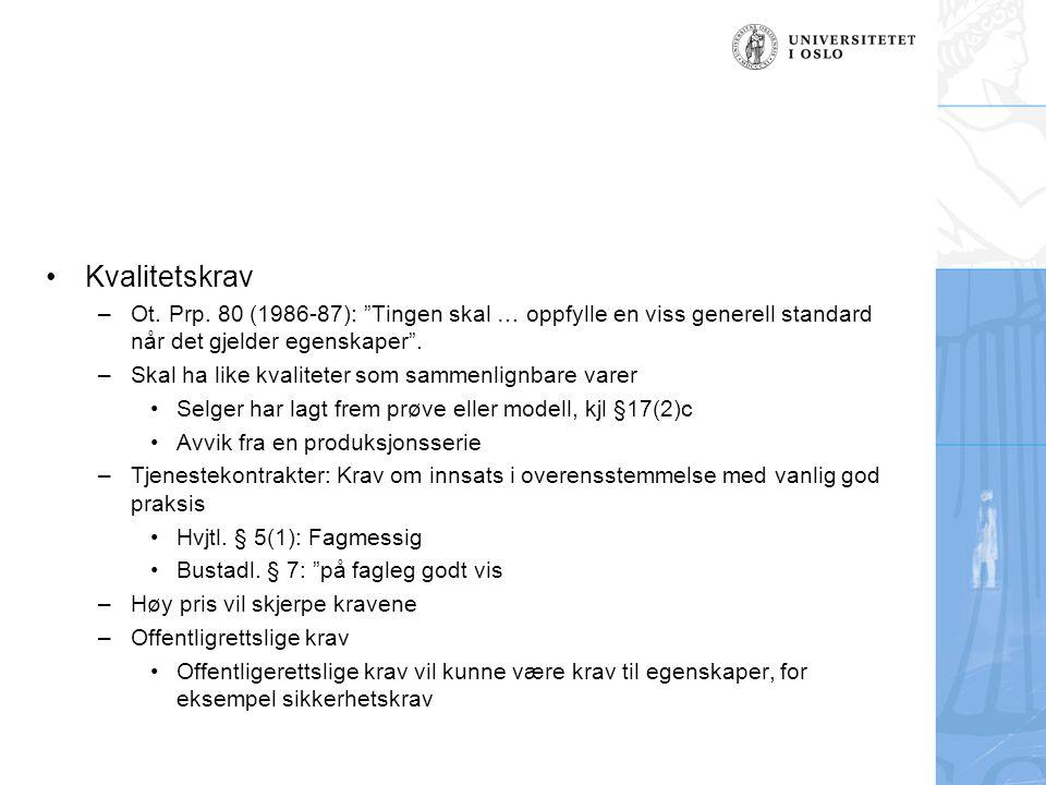 Kvalitetskrav Ot. Prp. 80 (1986-87): Tingen skal … oppfylle en viss generell standard når det gjelder egenskaper .