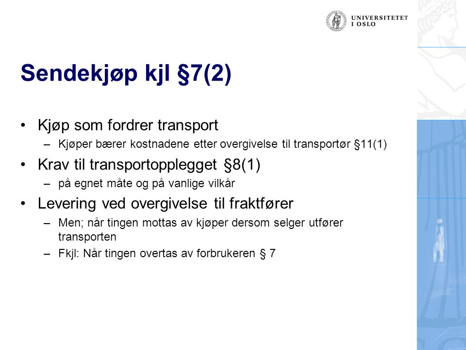 Sendekjøp kjl §7(2) Kjøp som fordrer transport