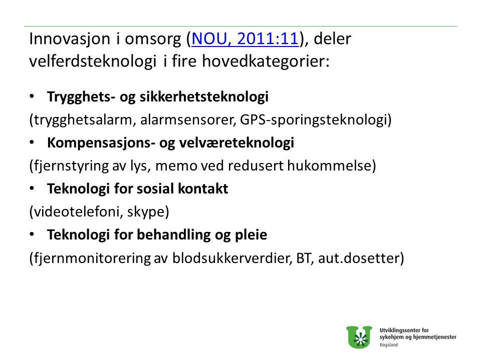 Innovasjon i omsorg (NOU, 2011:11), deler velferdsteknologi i fire hovedkategorier: