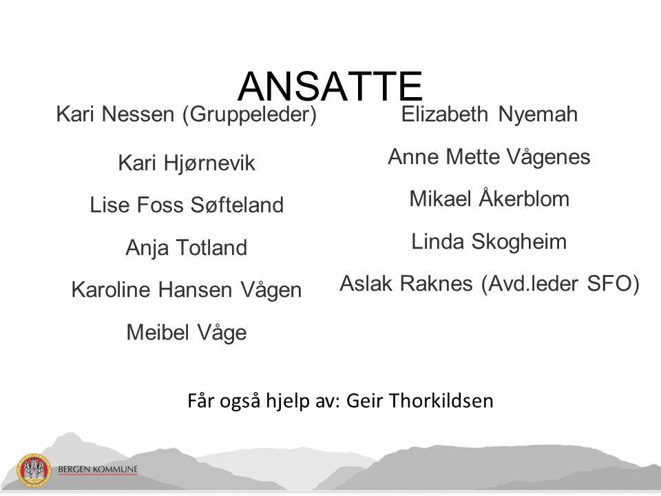 ANSATTE Kari Nessen (Gruppeleder) Elizabeth Nyemah Anne Mette Vågenes