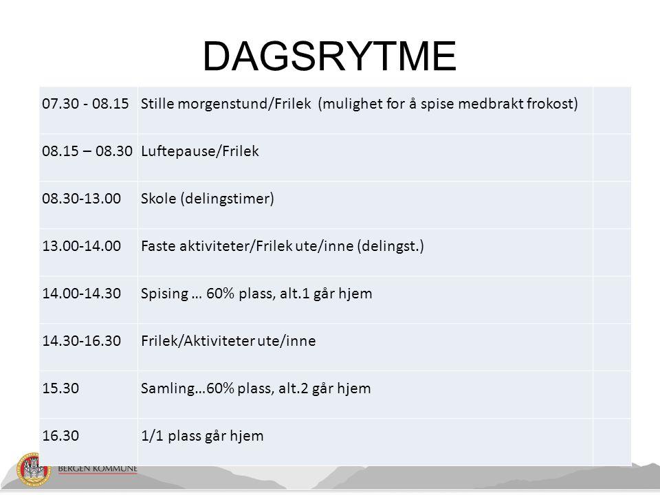 DAGSRYTME 07.30 - 08.15. Stille morgenstund/Frilek (mulighet for å spise medbrakt frokost) 08.15 – 08.30.