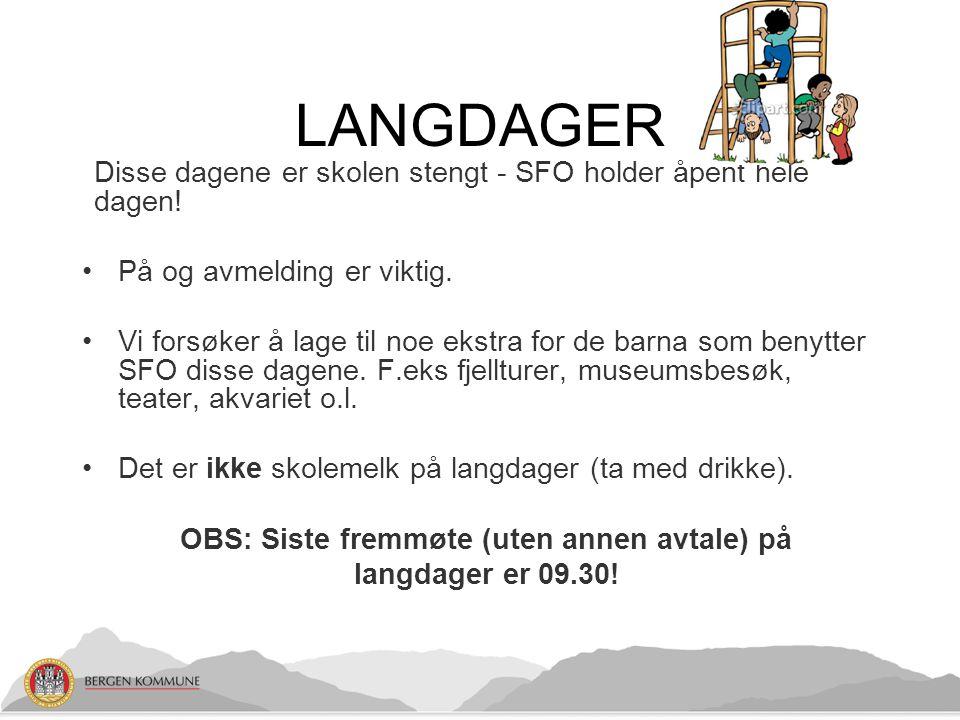 OBS: Siste fremmøte (uten annen avtale) på