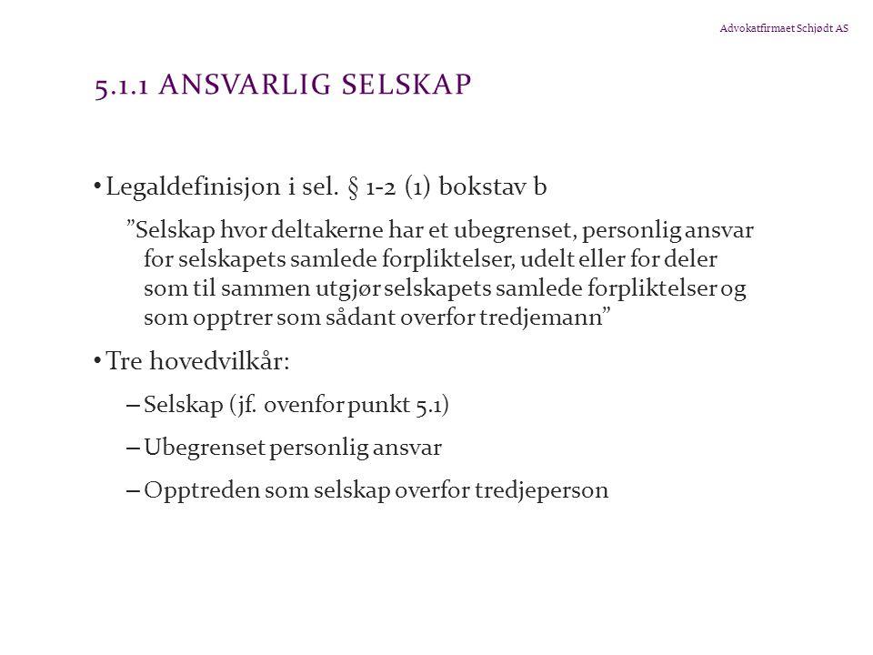 5.1.1 Ansvarlig selskap Legaldefinisjon i sel. § 1-2 (1) bokstav b