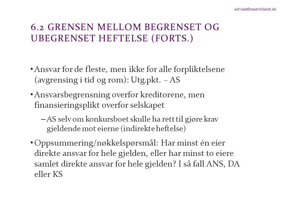 6.2 Grensen mellom begrenset og ubegrenset heftelse (forts.)