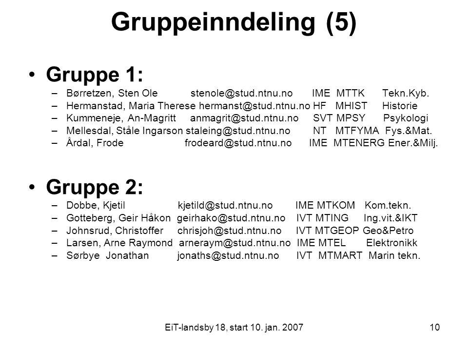 Gruppeinndeling (5) Gruppe 1: Gruppe 2: