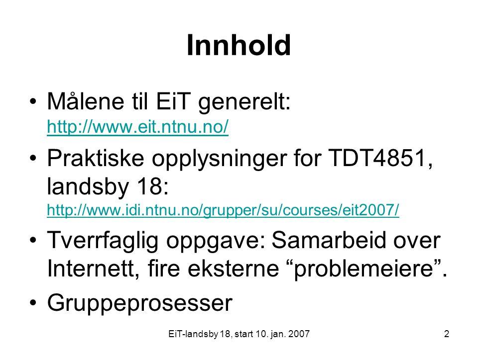 Innhold Målene til EiT generelt: http://www.eit.ntnu.no/