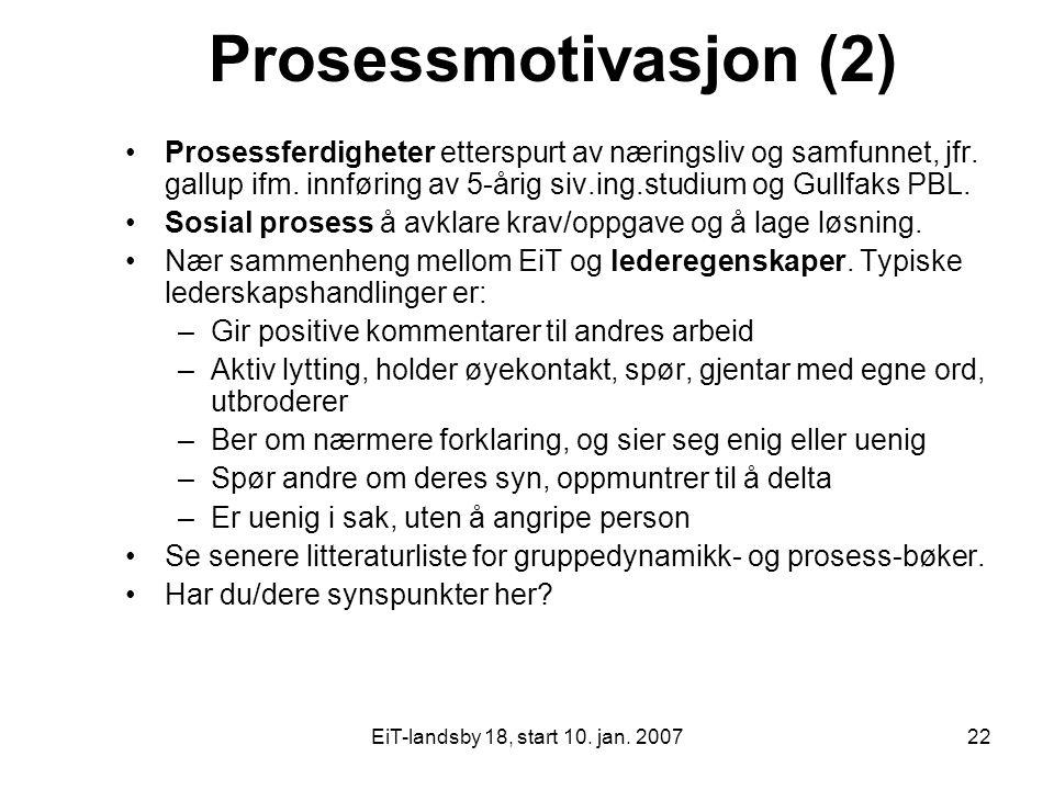 Prosessmotivasjon (2) Prosessferdigheter etterspurt av næringsliv og samfunnet, jfr. gallup ifm. innføring av 5-årig siv.ing.studium og Gullfaks PBL.