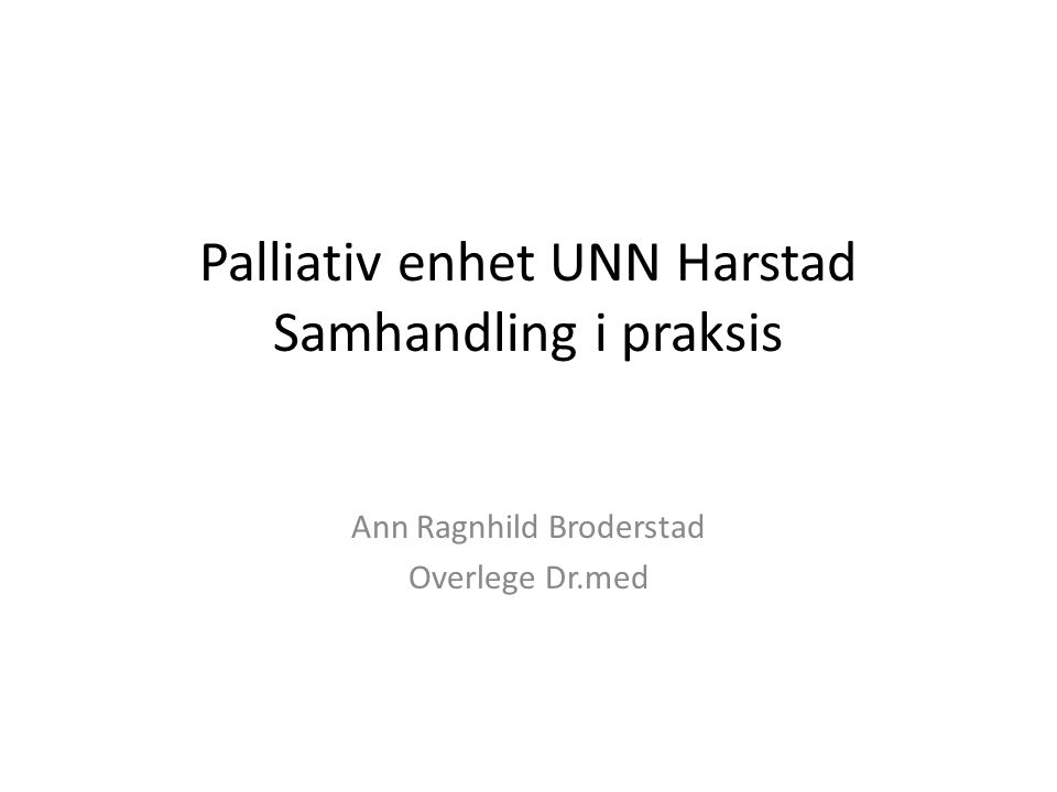 Palliativ enhet UNN Harstad Samhandling i praksis