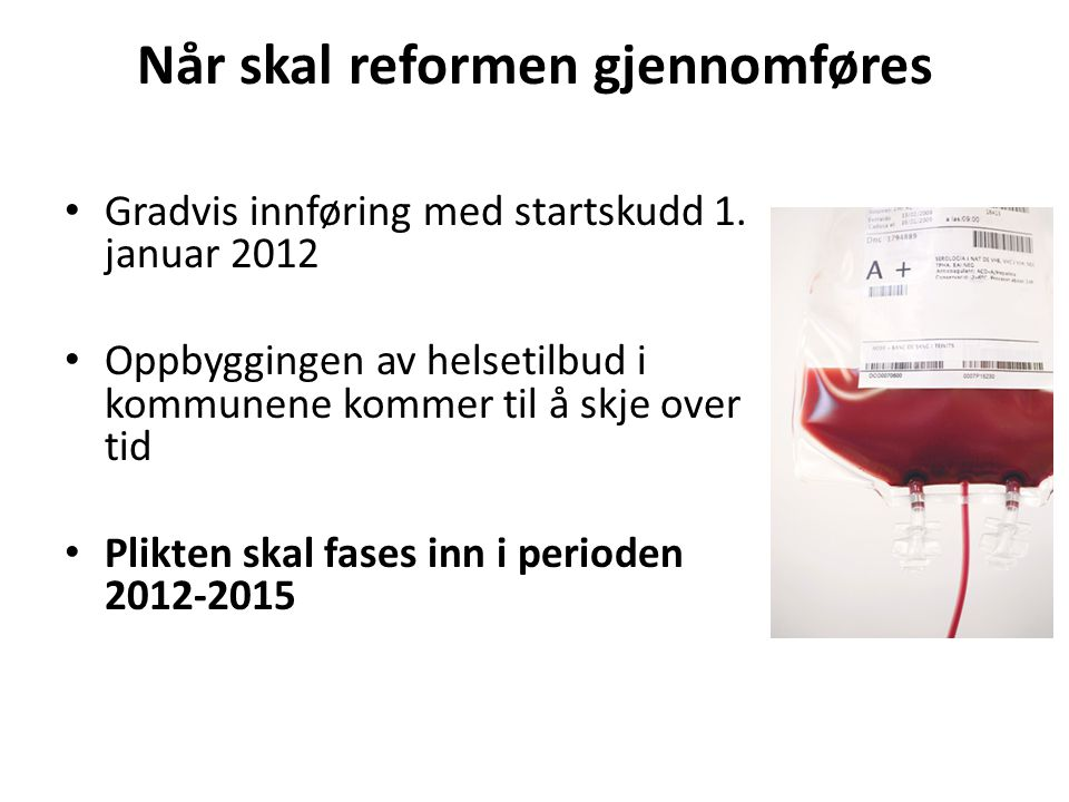 Når skal reformen gjennomføres