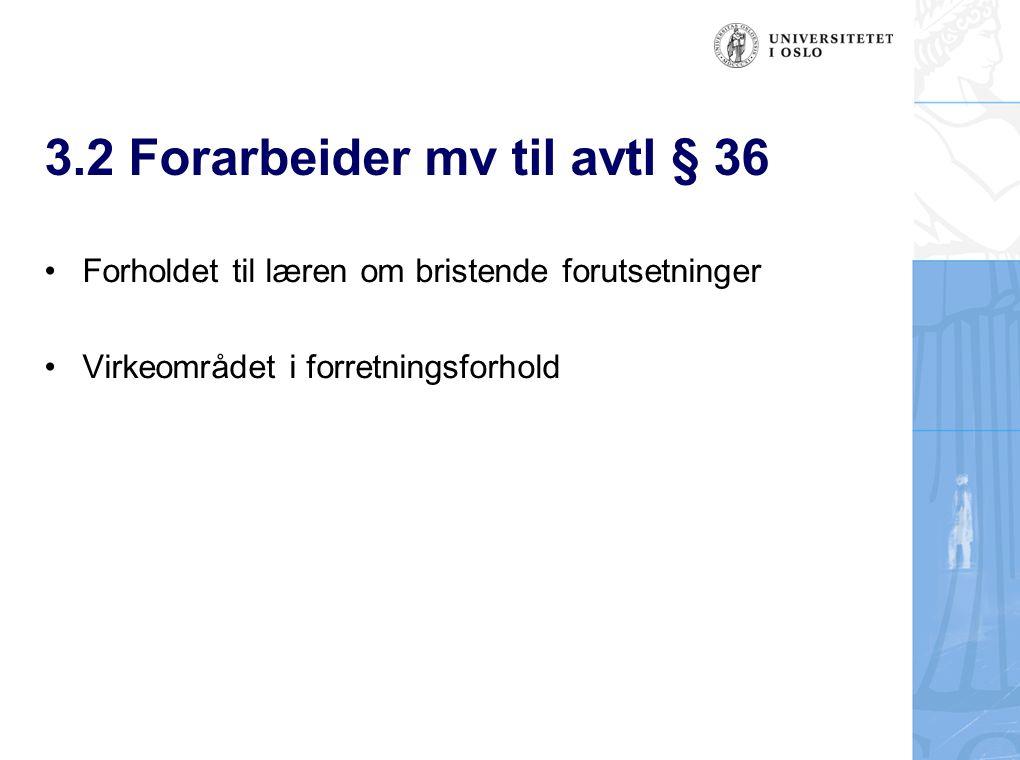 3.2 Forarbeider mv til avtl § 36