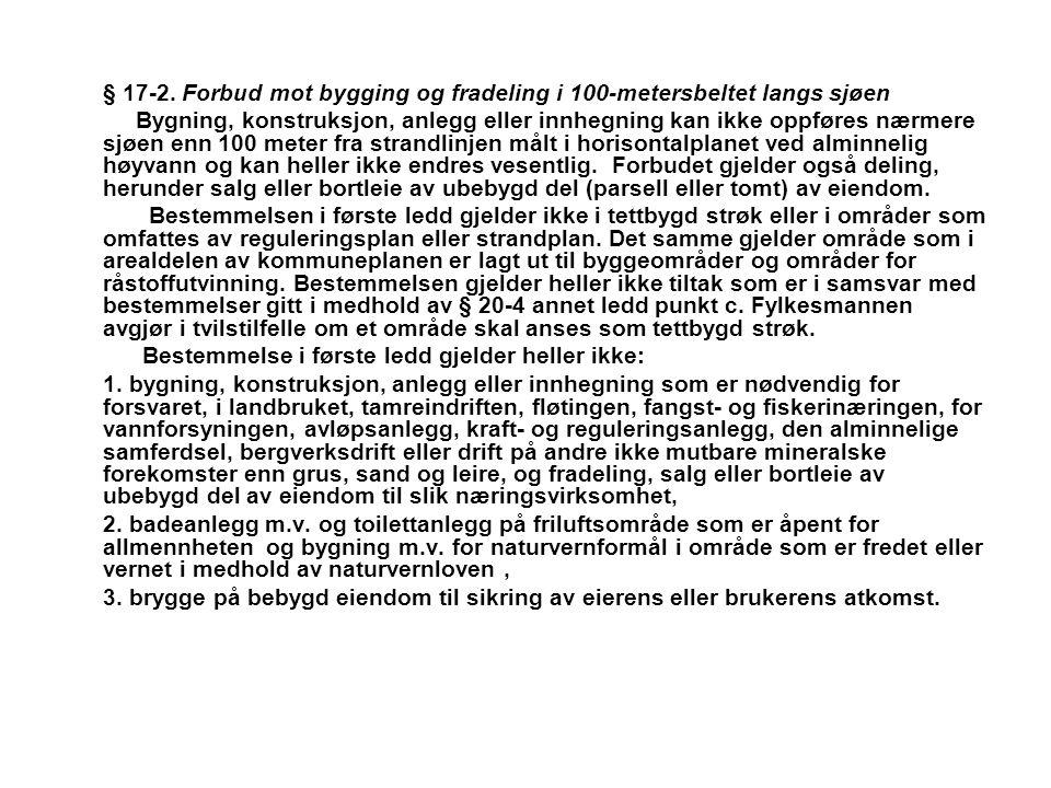 § 17-2. Forbud mot bygging og fradeling i 100-metersbeltet langs sjøen