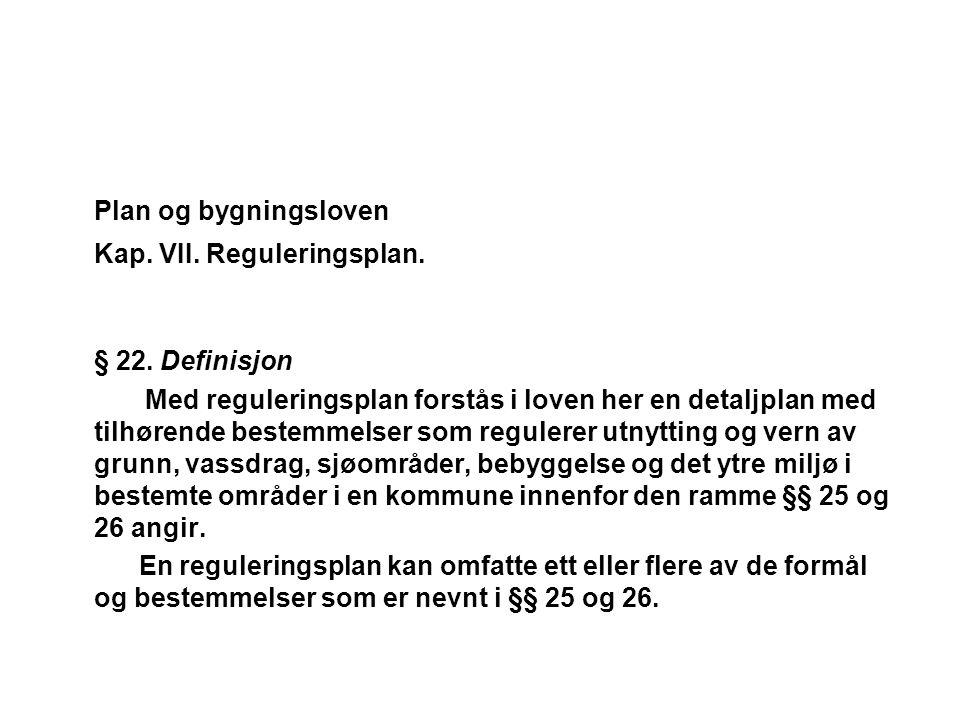 Plan og bygningsloven Kap. VII. Reguleringsplan. § 22. Definisjon