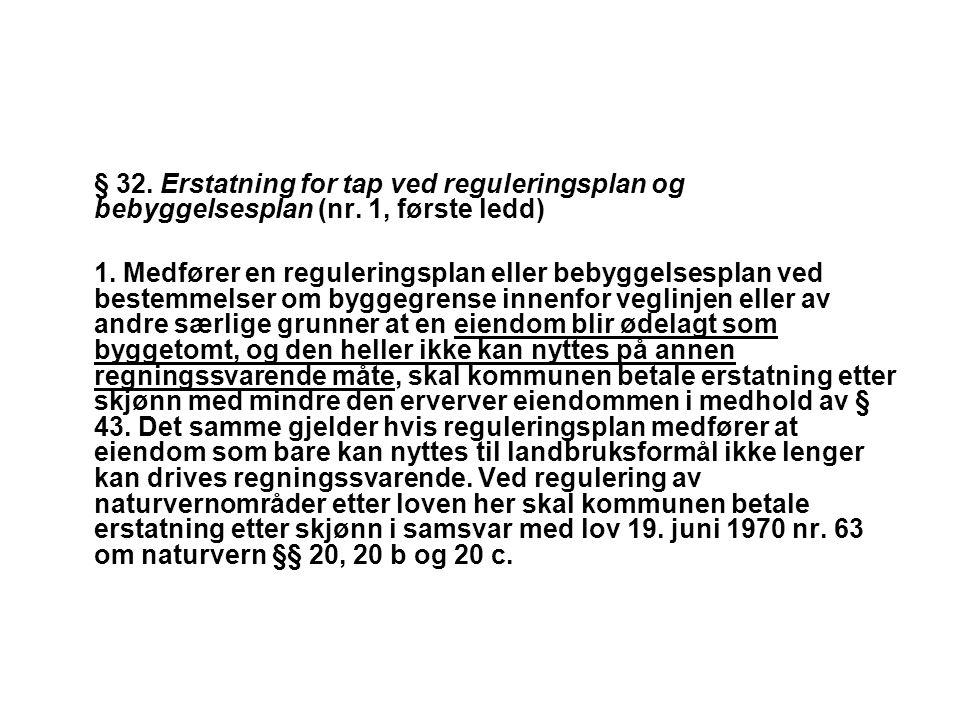 § 32. Erstatning for tap ved reguleringsplan og bebyggelsesplan (nr