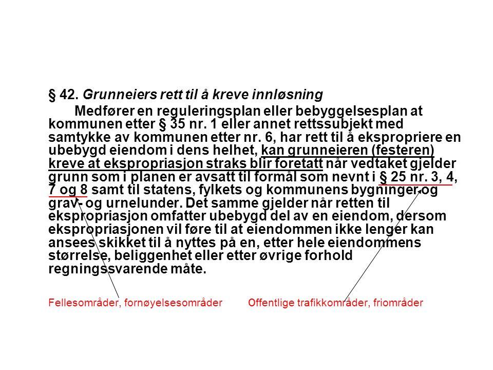 § 42. Grunneiers rett til å kreve innløsning