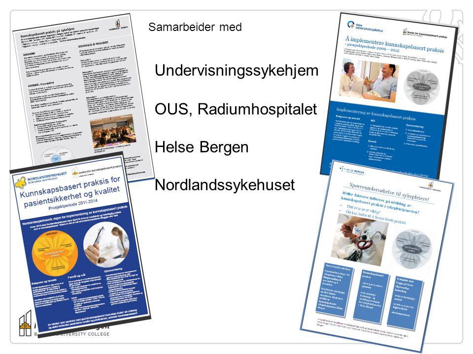 Samarbeider med Undervisningssykehjem OUS, Radiumhospitalet Helse Bergen Nordlandssykehuset