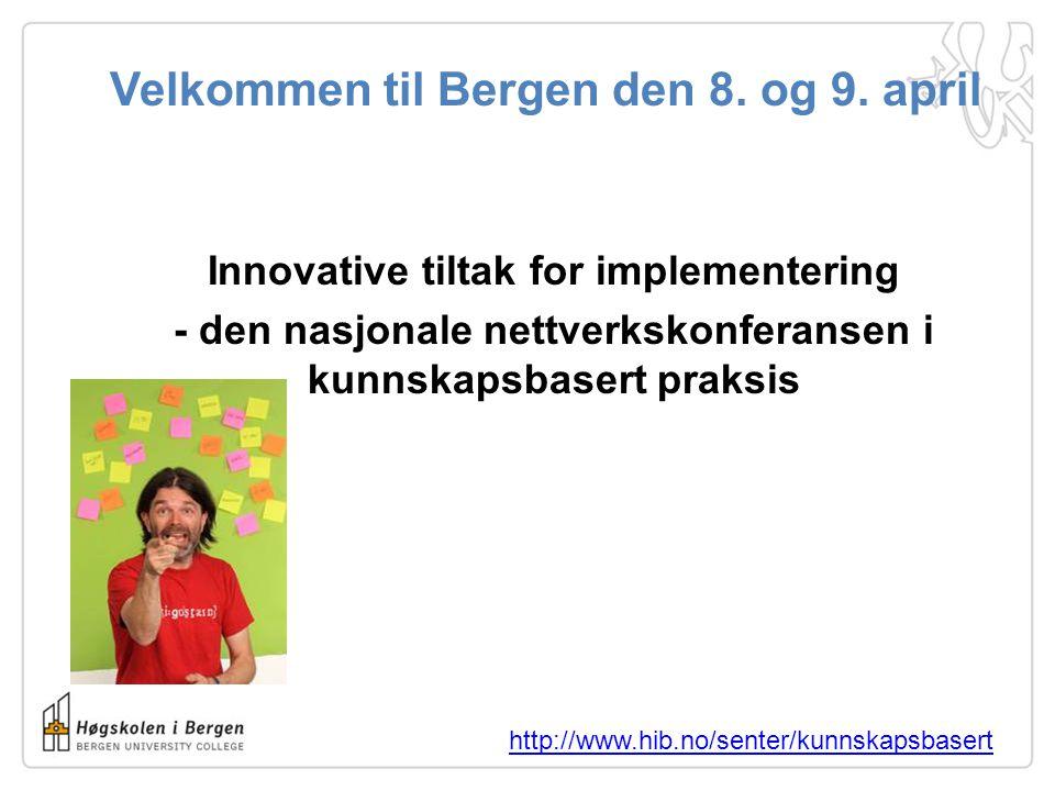 Velkommen til Bergen den 8. og 9. april