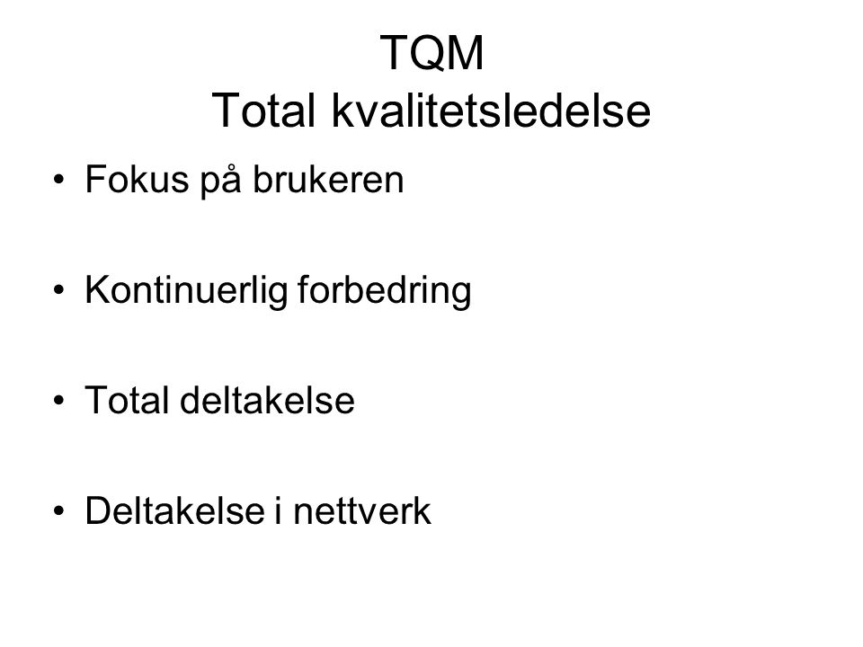 TQM Total kvalitetsledelse