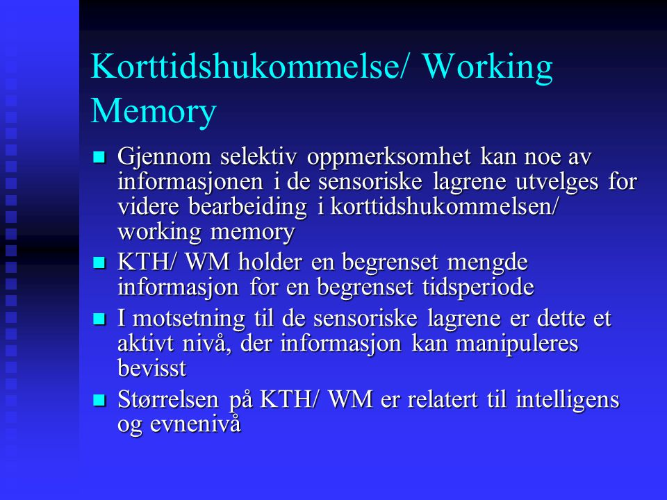 Korttidshukommelse/ Working Memory