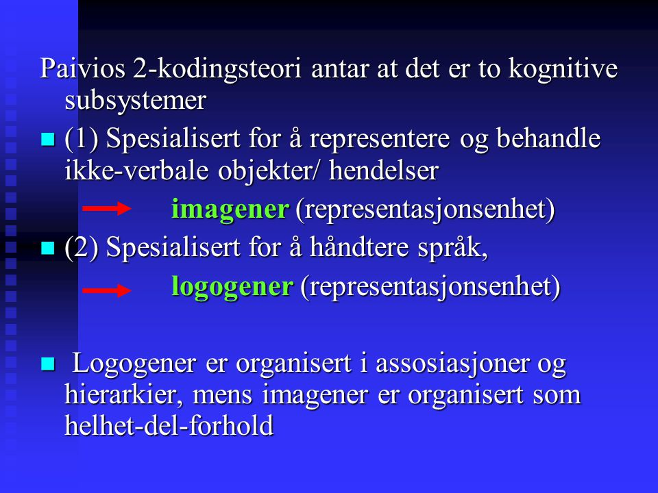 Paivios 2-kodingsteori antar at det er to kognitive subsystemer