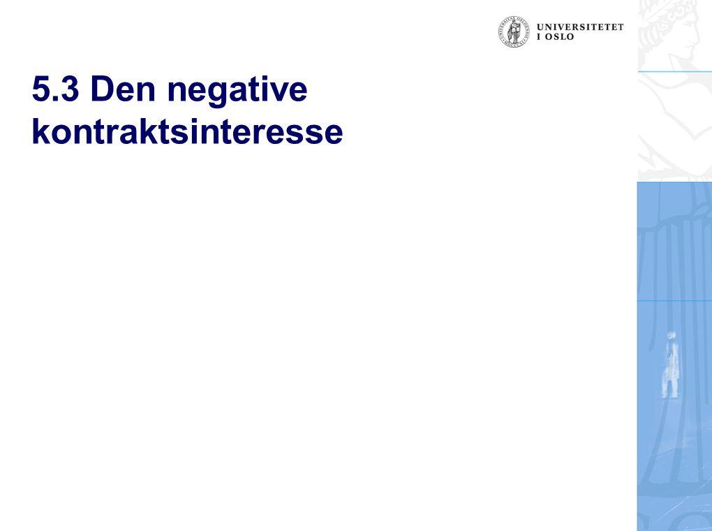 5.3 Den negative kontraktsinteresse