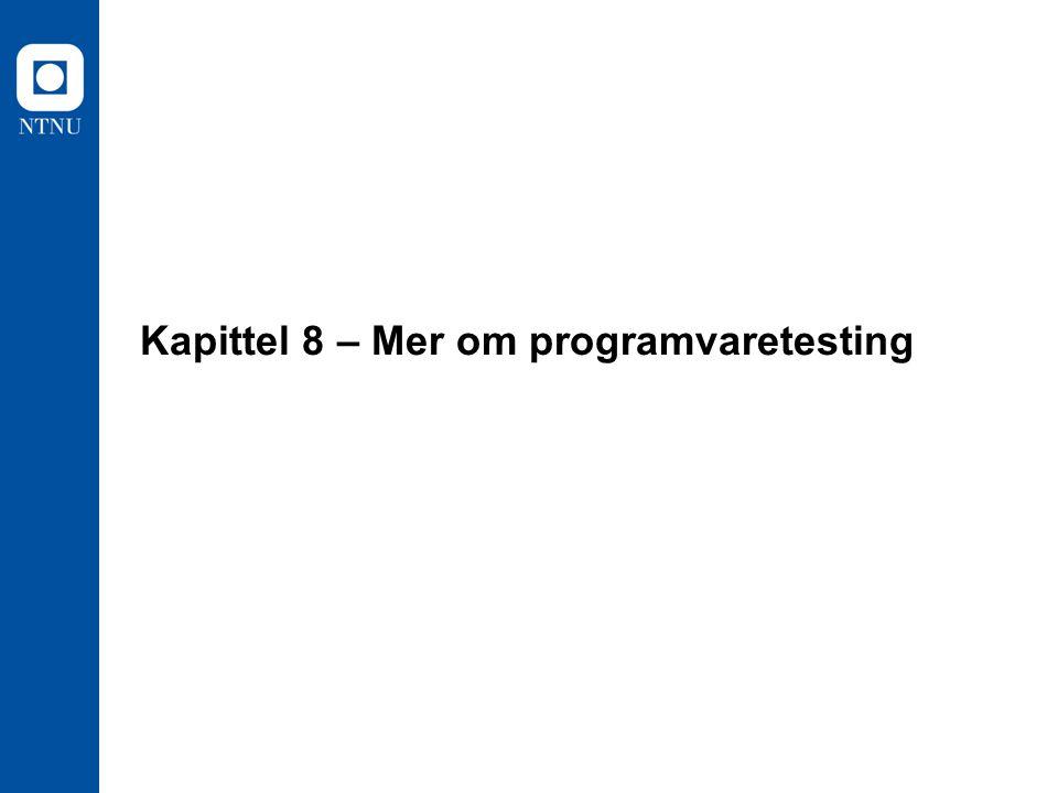 Kapittel 8 – Mer om programvaretesting