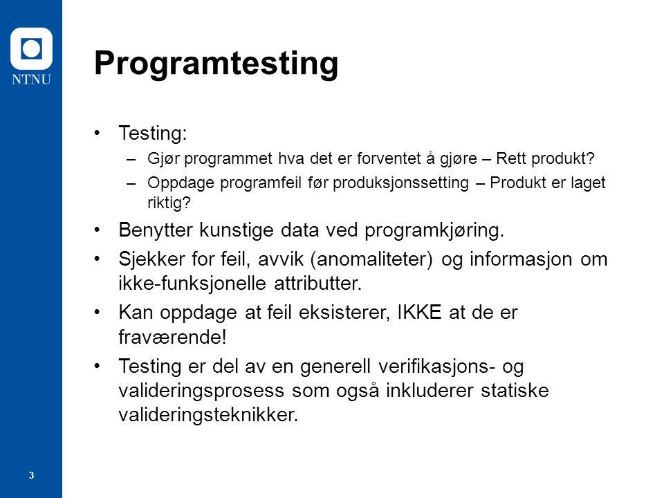 Programtesting Testing: Benytter kunstige data ved programkjøring.