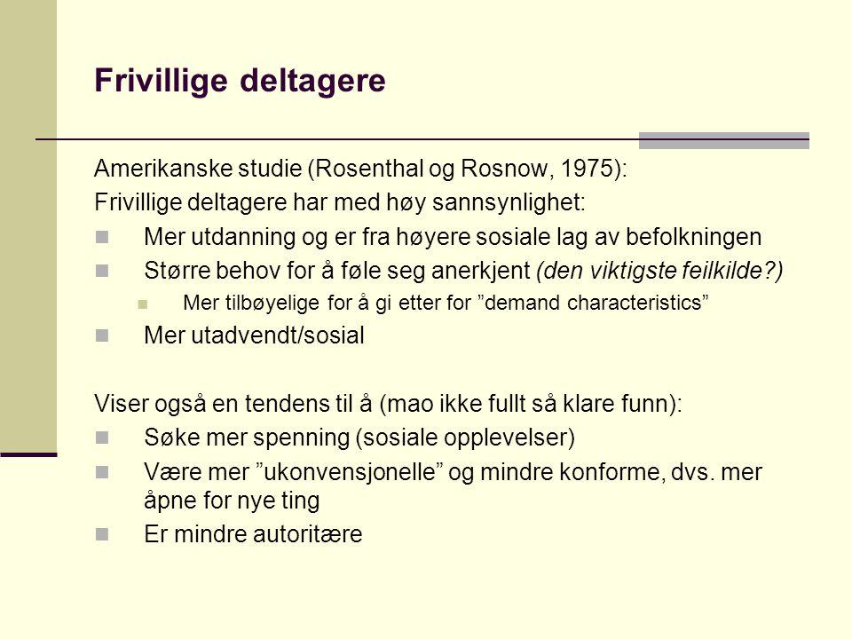 Frivillige deltagere Amerikanske studie (Rosenthal og Rosnow, 1975):