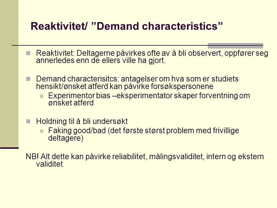 Reaktivitet/ Demand characteristics