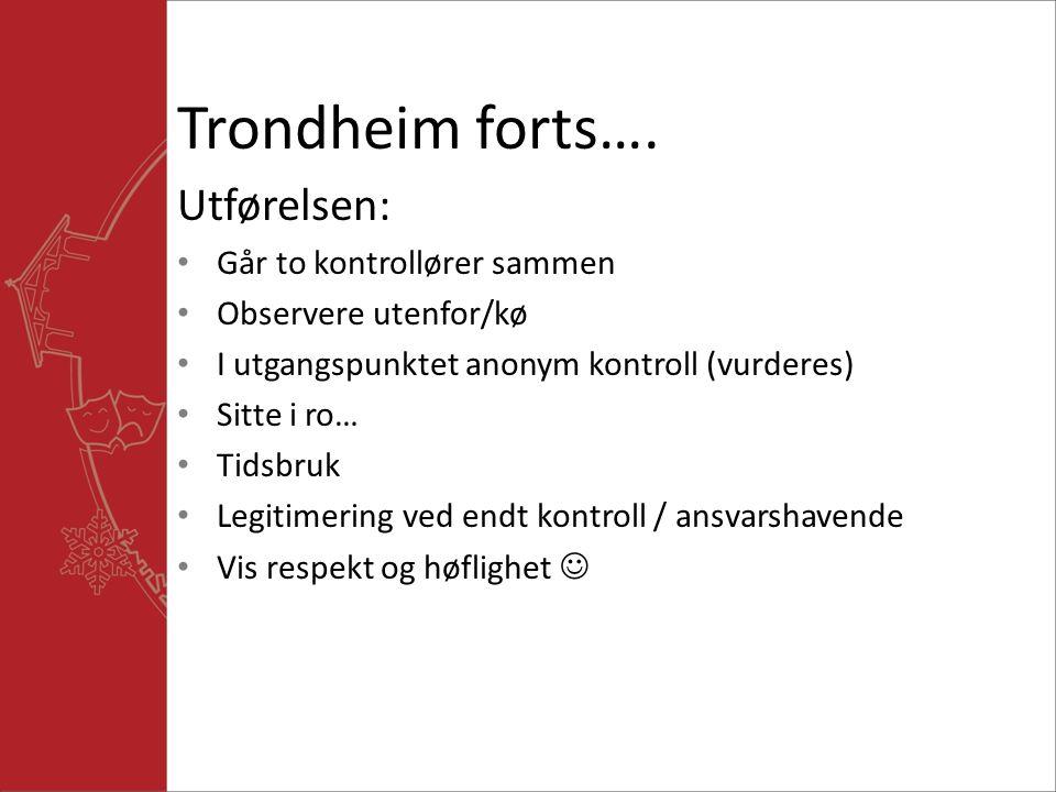 Trondheim forts…. Utførelsen: Går to kontrollører sammen