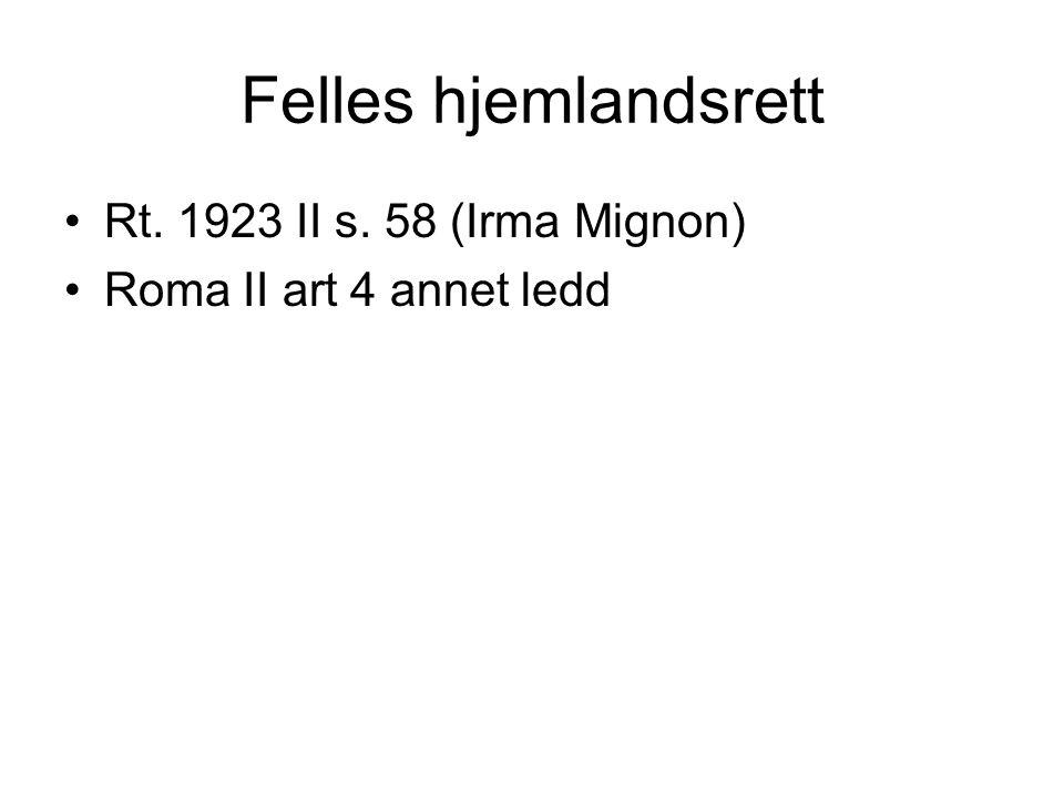 Felles hjemlandsrett Rt. 1923 II s. 58 (Irma Mignon)