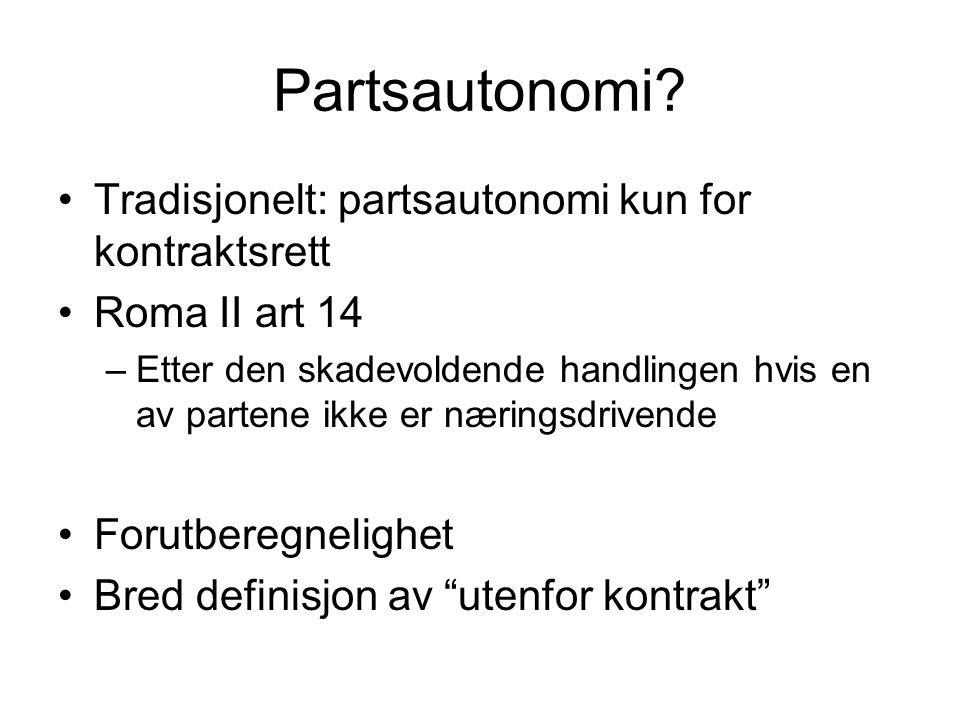 Partsautonomi Tradisjonelt: partsautonomi kun for kontraktsrett