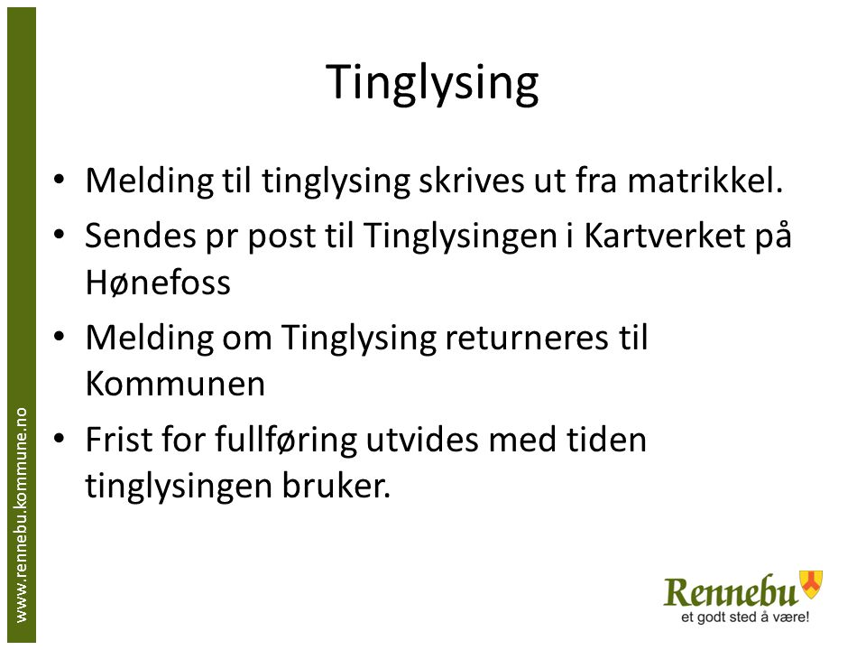 Tinglysing Melding til tinglysing skrives ut fra matrikkel.