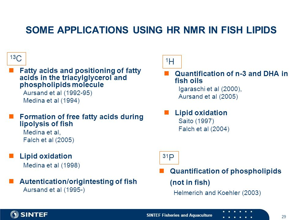 SOME APPLICATIONS USING HR NMR IN FISH LIPIDS