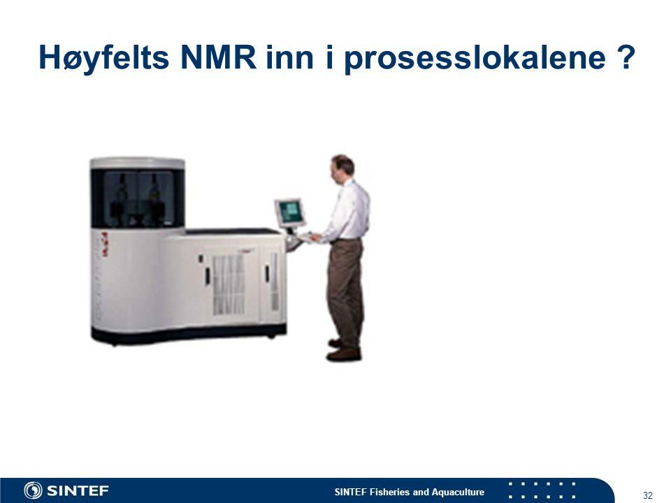 Høyfelts NMR inn i prosesslokalene