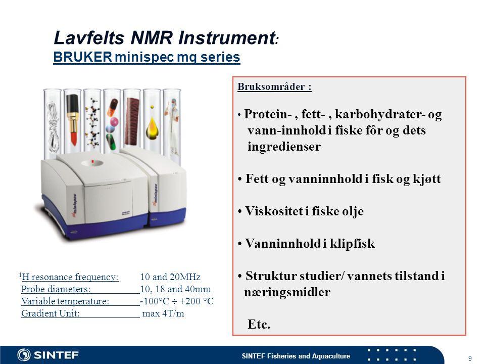 Lavfelts NMR Instrument: BRUKER minispec mq series