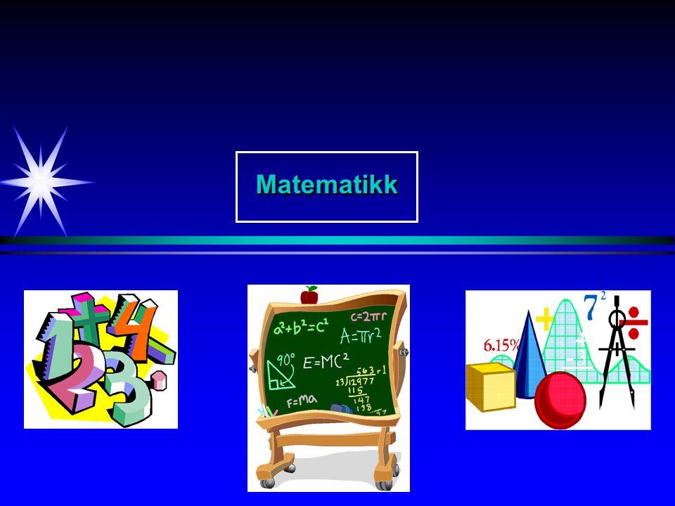Matematikk Noen betraktninger omkring fysikk og naturvitenskap.
