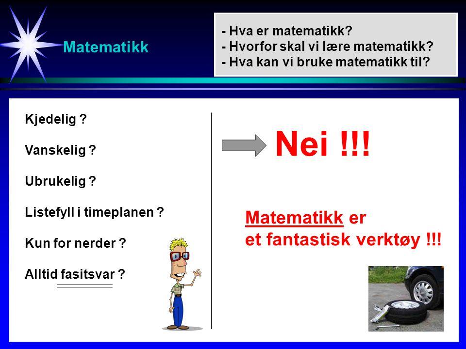 Nei !!! Matematikk er et fantastisk verktøy !!! Matematikk