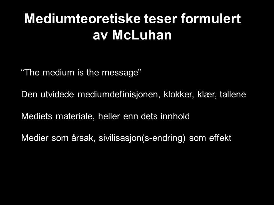 Mediumteoretiske teser formulert av McLuhan