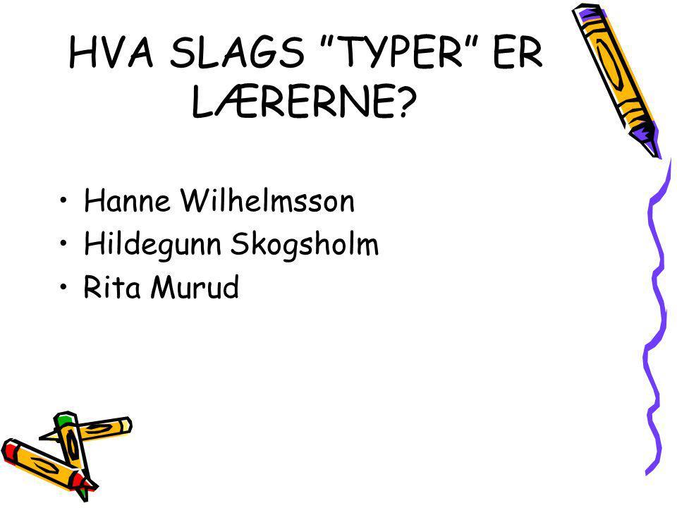 HVA SLAGS TYPER ER LÆRERNE