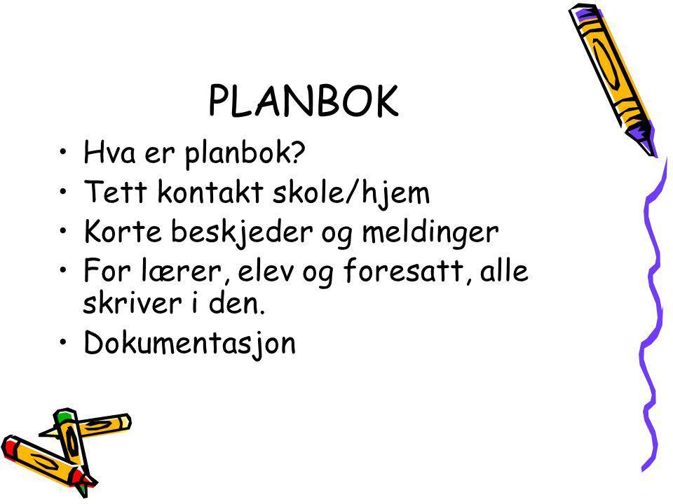 PLANBOK Hva er planbok Tett kontakt skole/hjem
